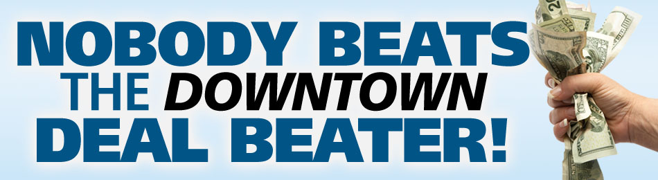 Nobody Beats The Downtown Deal Beater